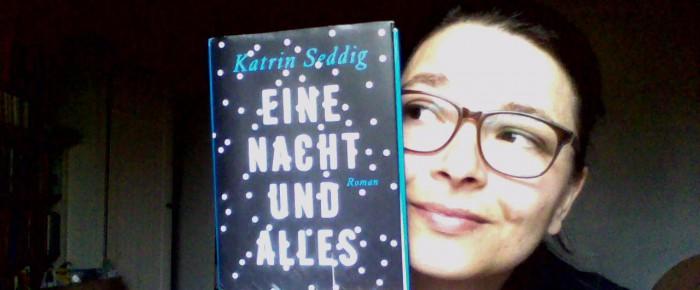 Eine Nacht und alles – Katrin Seddig
