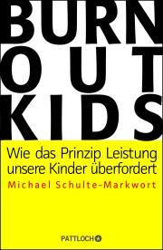 Burnout Kids – Michael Schulte Markwort